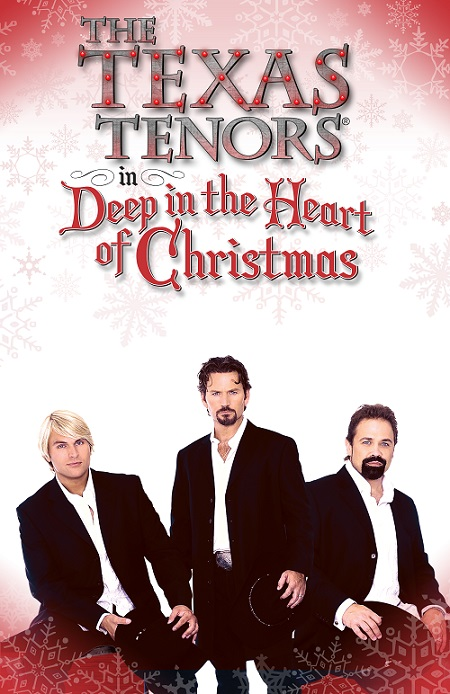 The Heart Of Christmas.Tickets The Texas Tenors Deep In The Heart Of Christmas
